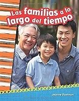 Las Familias a Lo Largo del Tiempo (Families Through Time) (Spanish Version) (Grade 2) 1493805363 Book Cover