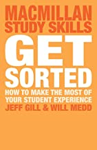Get Sorted: How to make the most of your student experience (Macmillan Study Skills)