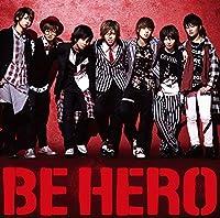 BE HERO (初回限定盤B)