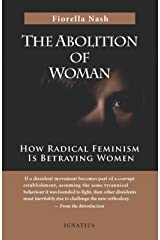 The Abolition of Woman: How Radical Feminism Is Betraying Women (English Edition) Format Kindle