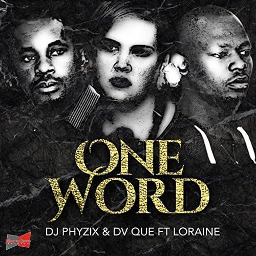 DJ Phyzix & DV Que feat. Loraine