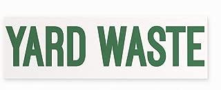 Yard Waste Vinyl Sticker by Blue Giraffe Inc | 10''x 3'' Vinyl Sticker | Rectangle Bumper Sticker | Trash Can Decal | Yard Waste Label | Made in USA