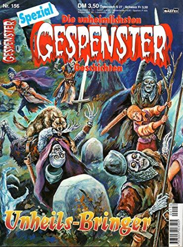 Gespenster Geschichten (Die unheimlichsten Spezial Comic # 156 - Unheils-Bringer