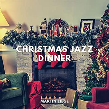 Christmas Jazz Dinner (Calm & Cosy Instrumental Winter Jazz Music)