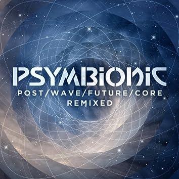 Postwavefuturecore Remixed