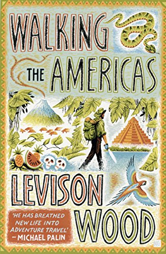 Walking the Americas: 'A wildly entertaining account of his epic journey' Daily...