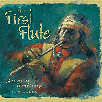 The First Flute: Songs of Courtship