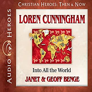 Loren Cunningham: Into All the World audiobook cover art