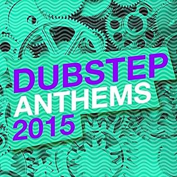 Dubstep Anthems 2015