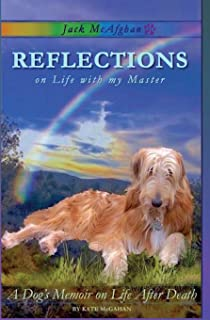 Jack McAfghan: Reflections on Life with my Master (Jack McAfghan Pet Loss Trilogy) (Volume 1)
