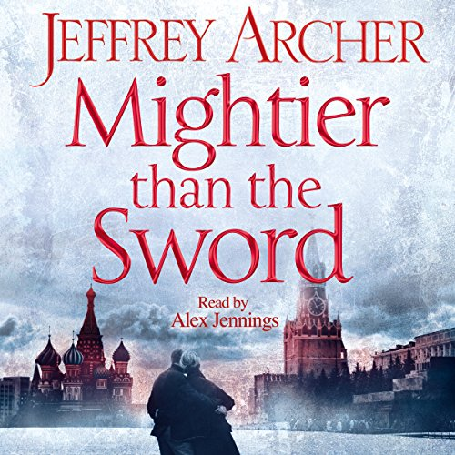 Mightier than the Sword: Clifton Chronicles, Book 5                   By:                                                                                                                                 Jeffrey Archer                               Narrated by:                                                                                                                                 Alex Jennings                      Length: 12 hrs and 55 mins     1,222 ratings     Overall 4.6