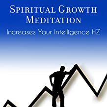 Spiritual Growth Meditation: Increases Your Intelligence HZ - Improve Focus, Concentration, Brain Stimulation for Study & Memory