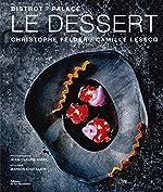 Le Dessert Bistrot / Palace de Christophe Felder
