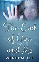 The End of You and Me