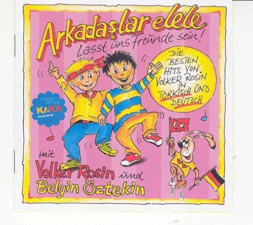 Arkadaslar elele - CD: Lasst uns Freunde sein! Die beste Hits von Volker Rosin in Türkisch und Deutsch: Die besten Hits von Volker Rosin in Türkisch und Deutsch