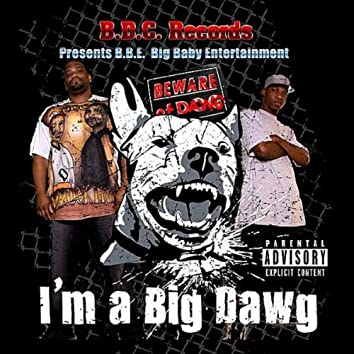 I'm a Big Dawg