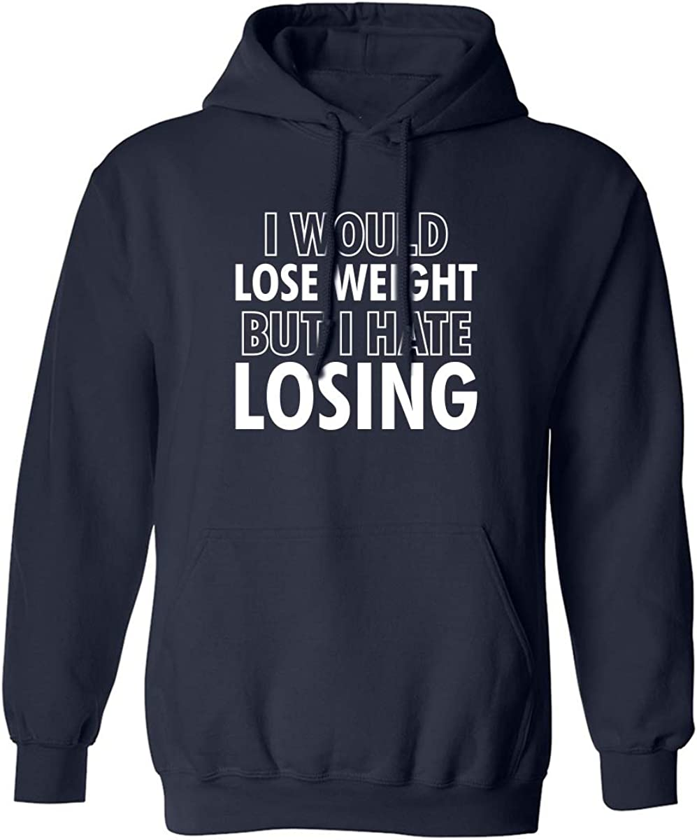 I Would Lose Weight Adult Hooded Sweatshirt