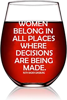 Perfectinsoy Feminist Wine Glass, Women Belong in Places Where Decisions are Being Made Funny Wine Glass Gifts for Women, Friends, Her, Sister, Mom, Wife, Boss, Women's Rights Quote, RBG Fans Gift