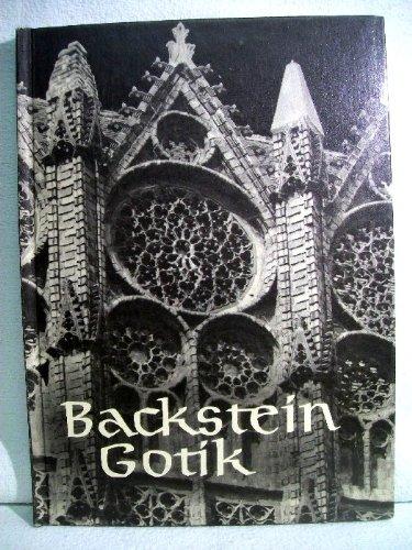 Backstein-Gotik : Bauten aus dem norddeutschen Raum. Einf. u. Erl. von Hans Müller, Die...