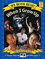When I Grow Up (We Both Read: Level K-1)
