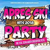 Apres Ski Hits 2018 Party - Die XXL Schlager Discofox Fete (Feiern in der Karneval und Fasching Fox Hütte bis 2019) [Explicit]