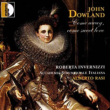 Dowland: Come Away, Come Sweet Love