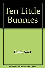Ten Little Bunnies Library Binding