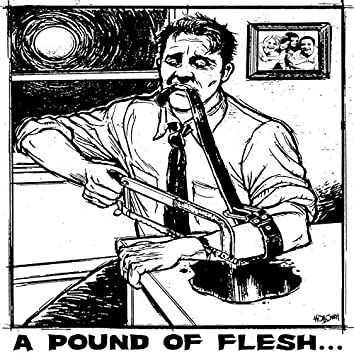 A Pound Of Flesh And Nothing Less