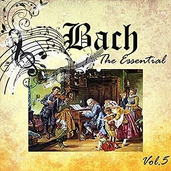 Bach - The Essential, Vol. 5
