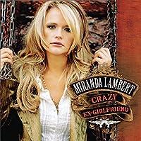 Crazy Ex-Girlfriend by MIRANDA LAMBERT (2007-05-01)