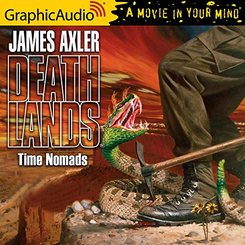 Time Nomads [Dramatized Adaptation] Audiobook By James Axler cover art