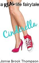 Cinderella: A Real Life Fairytale