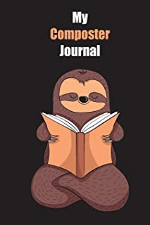 My Composter Journal: With A Cute Sloth Reading , Blank Lined Notebook Journal Gift Idea With Black Background Cover