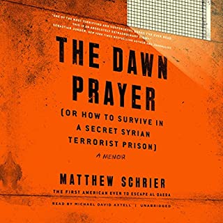 The Dawn Prayer (or How to Survive in a Secret Syrian Terrorist Prison) cover art