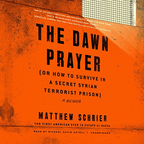 Page de couverture de The Dawn Prayer (or How to Survive in a Secret Syrian Terrorist Prison)