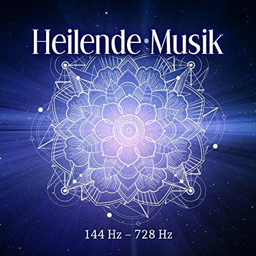 Heilende Musik: 144 Hz – 728 Hz, Die Solfeggio-Frequenzen Heilung Meditation, Entspannung, Stressabbau, Reparatur DNA, Körperbewusstsein