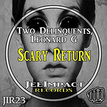 Scary Return