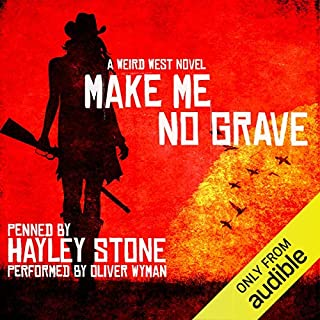 Make Me No Grave                   By:                                                                                                                                 Hayley Stone                               Narrated by:                                                                                                                                 Oliver Wyman                      Length: 10 hrs and 31 mins     696 ratings     Overall 4.3
