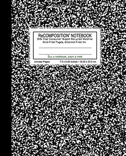 ReCOMPOSITION NOTEBOOK: Flex Cover (semi-rigid), 100 unruled & numbered pages, 55 lb...