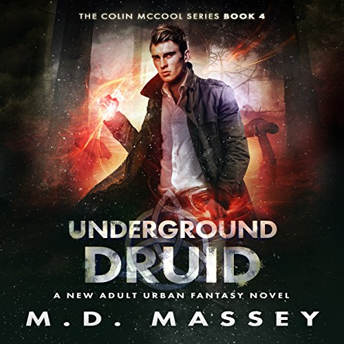 Underground Druid: A New Adult Urban Fantasy Novel audiobook cover art