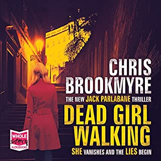 Dead Girl Walking                   By:                                                                                                                                 Chris Brookmyre                               Narrated by:                                                                                                                                 Angus King,                                                                                        Kate Bracken                      Length: 12 hrs and 19 mins     11 ratings     Overall 4.5