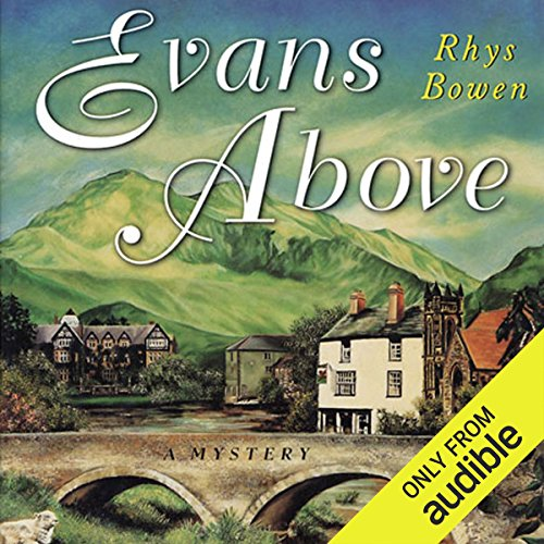 Evans Above                   By:                                                                                                                                 Rhys Bowen                               Narrated by:                                                                                                                                 Roger Clark                      Length: 6 hrs and 30 mins     1,505 ratings     Overall 4.2
