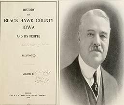 History of Black Hawk County, Iowa, and its people (Volume 2)