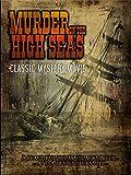 Murder on the High Seas: Classic Mystery Movie