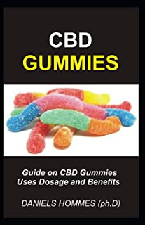 CBD GUMMIES: The complete comprehensive guide to using cbd gummies for anxiety, insomnia, pain relief and general wellness