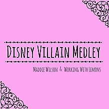Disney Villain Medley: Cruella De Vil / Gaston / Mother Knows Best / Savages / Pour Unfortunate Soul / Be Prepared