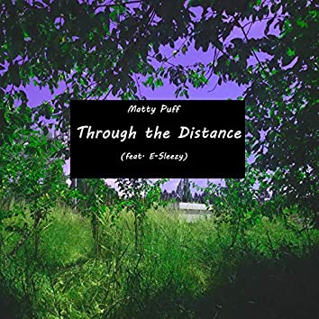 Through the Distance (feat. E-Sleezy)