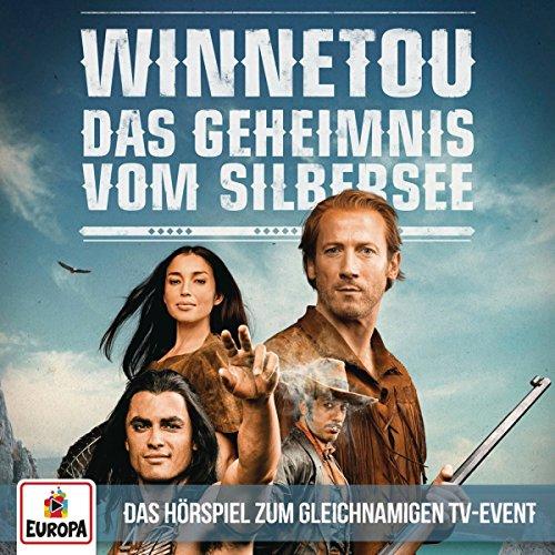 Winnetou - Das Geheimnis vom Silbersee (Das Hörspiel zum TV-Event)