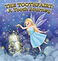 The Toothfairy: A Tooth Journey: A Tooth Journey