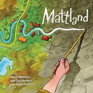 Mattland by Hazel Hutchins (Feb 21 2008)